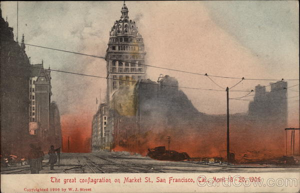 The Great Conflagration on Market Street - April 18-20, 1906 San Francisco California