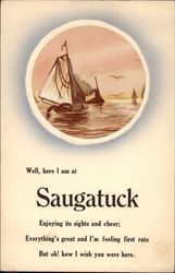Well, Here I am at Saugatuck