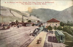 NP Station and Car Shops, Hell Gate Canyon in Background
