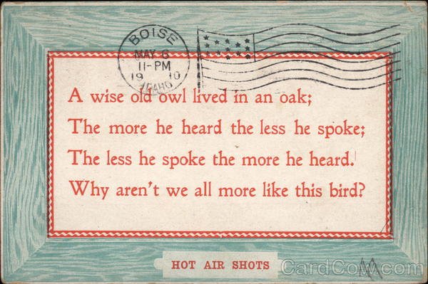 A wise old owl lived in an oak; Phrases & Sayings