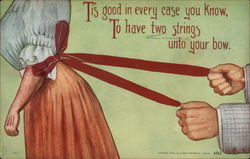 Tis' good in every case you know, to have two strings unto your bow