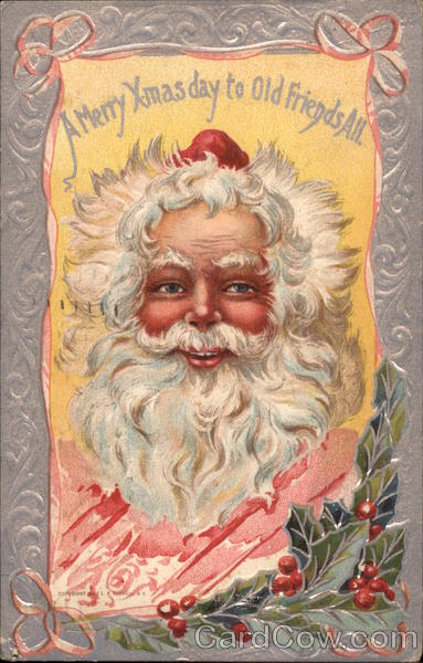A Merry Xmas Day To Old Friends All - Santa Claus