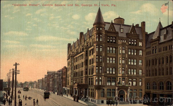 Colonial Hotel, Centre Square and So. George St York Pennsylvania