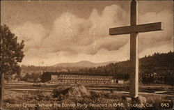 Donner Cross, Where the Donner Party Perished in 1846
