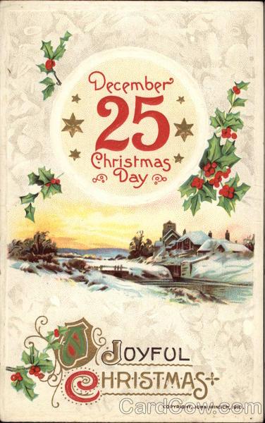 December 25 Christmas Day; A Joyful Christmas