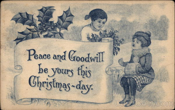 Peace and Goodwill be yours this Christmas-day Children