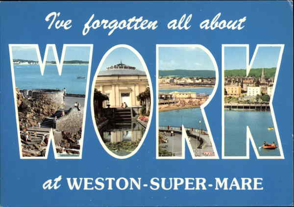 I've forgotten all about Work at Weston-Super-Marie England