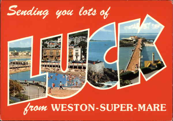 Sending You Lots of Luck from Weston-Super-Mare England