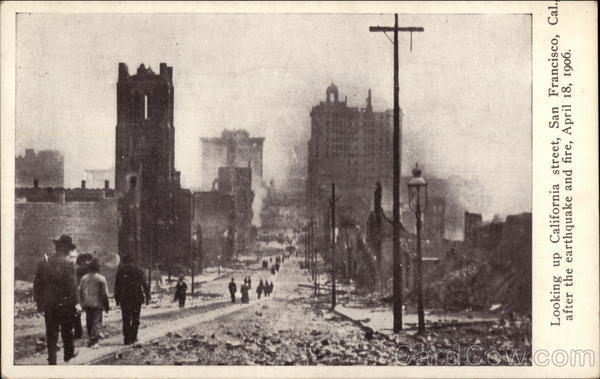 Looking Up California Street After the Earthquake and Fire, April 18, 1906 San Francisco
