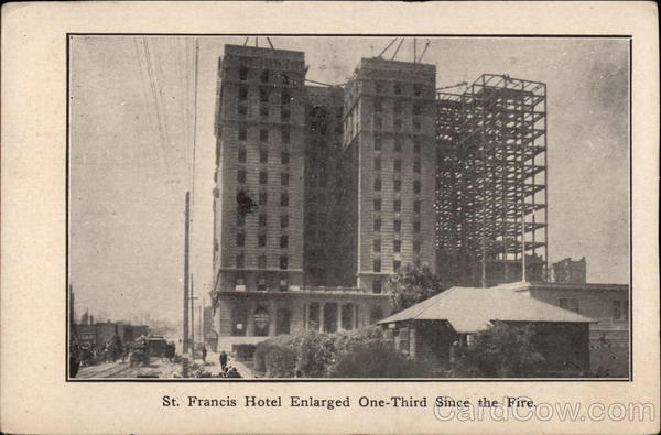St. Francis Hotel Enarled One-Third Since the Fire San Francisco California