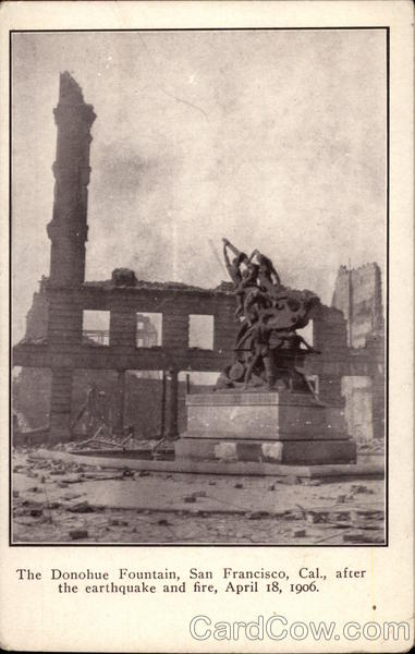 The Donohue Fountain After the Earthquake and Fire, April 18, 1906 San Francisco California