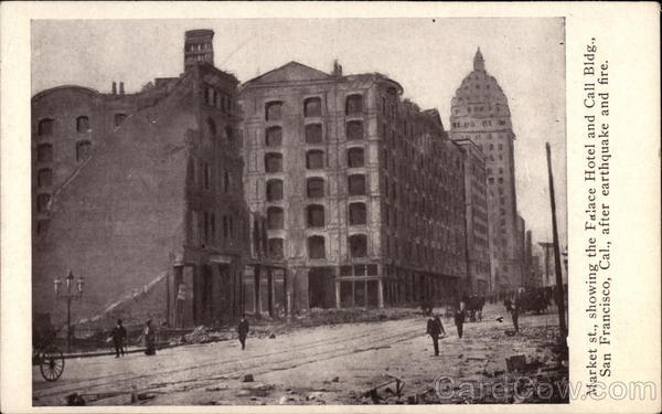 Market St., Showing the Palace Hotel and Call Bldh After Earthquake and Fire San Francisco California