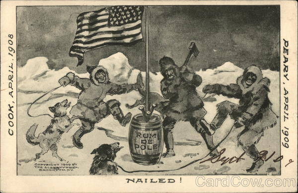 Nailed! Cook, April 1908, Peary, April 1909 North Pole