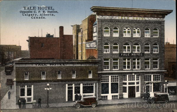 Yale Hotel, Opposite C. P. R. Station Calgary Canada