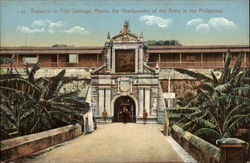 Entrance to Fort Santiage, The Headquartsers of the Army in the Philippines Postcard