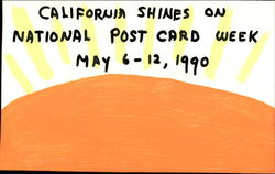 California Shines On National Post Card Week May 6 - 12, 1990