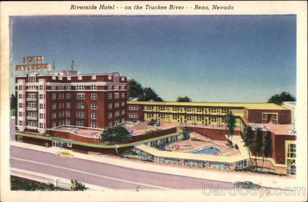 Riverside Hotel on the Truckee River Reno Nevada