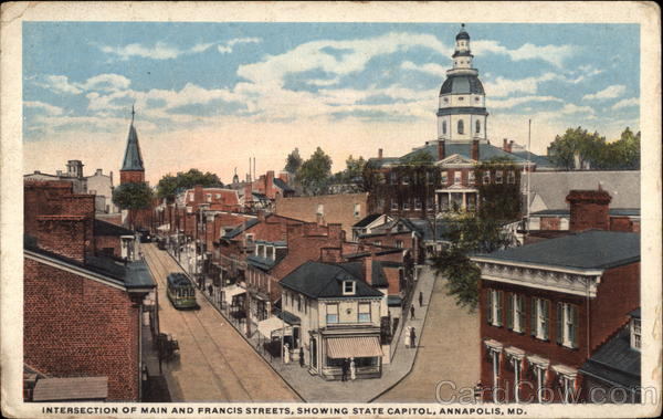 Intersection of Main and Francis Streets, Showing State Capitol Annapolis Maryland