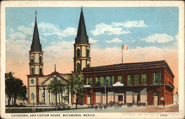 Cathedral and Custom House Matamoros Mexico
