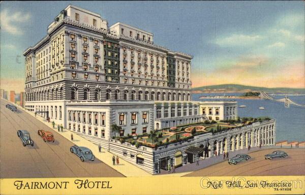 Fairmont hotel atop nob hill san francisco ca for Nob hill motor inn san francisco ca 94109