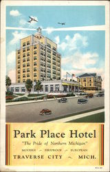 "Park Place Hotel - ""The Pride of Northern Michigan"""