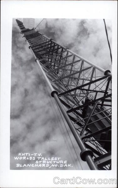 KHTI-T.V. World's Tallest Structure Blanchard North Dakota