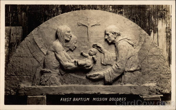 First Baptism - Mission Dolores San Francisco California