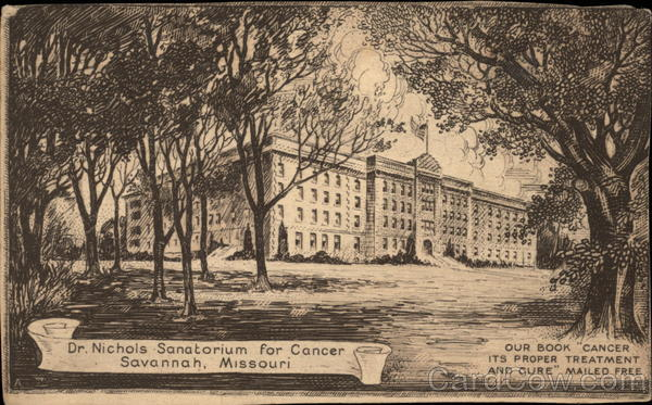 Dr. Nichols Sanatorium for Cancer Savannah Missouri