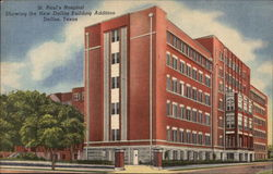 St. Paul's Hospital, showing the New Dallas Building Addition