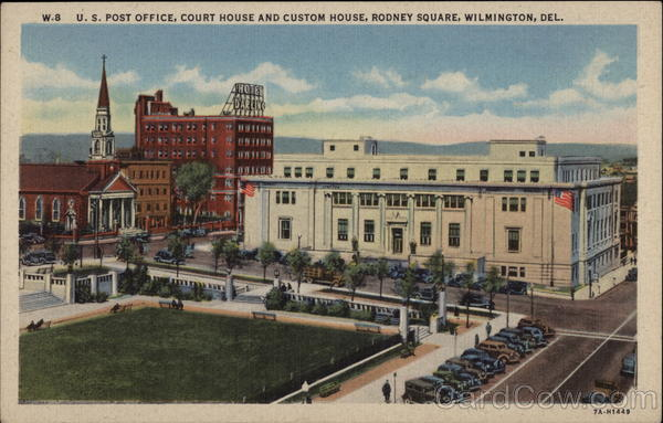 U.S. Post Office, Court House and Custom House, Rodney Square Wilmington Delaware