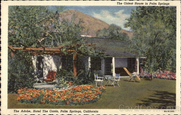 The Adobe, Hotel The Oasis (Oldest House in Town) Palm Springs California