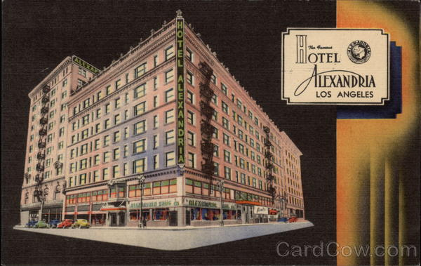 The Famous Hotel Alexandria Los Angeles California