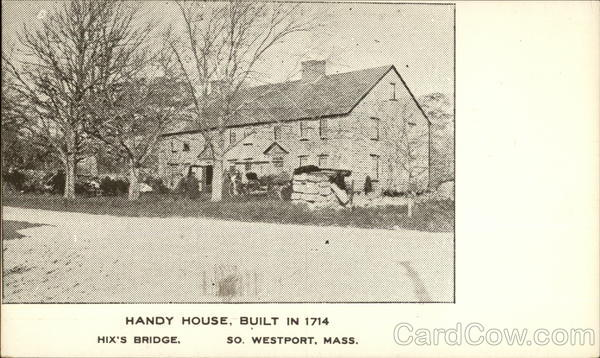 Handy House, Built in 1714 South Westport Massachusetts