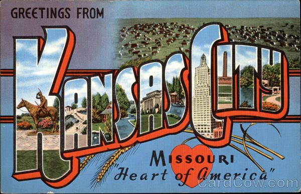 Greetings From Kansas City Missouri Quot Heart Of America Quot