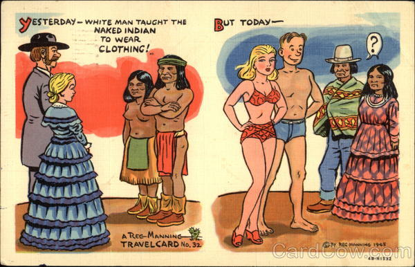 Yesterday--White Man Taught the Naked Indian to Wear Clothing! But Today