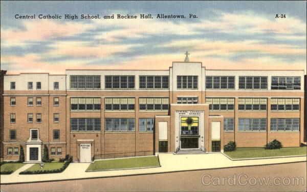 Central Catholic High School And Rockne Hall Allentown Pa