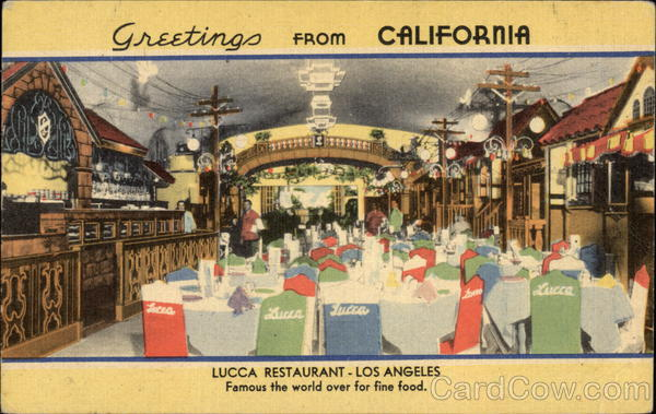 Greetings from California - Lucca Restaurant Los Angeles