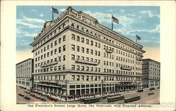 The Whitcomb, with Proposed Addition San Francisco California