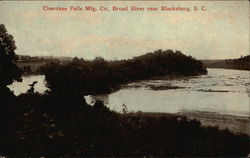 Cherokee Falls Mfg. Co., Broad River near Blacksburg