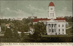 View from Main Street, showing Court House in front, College Buildings in rear