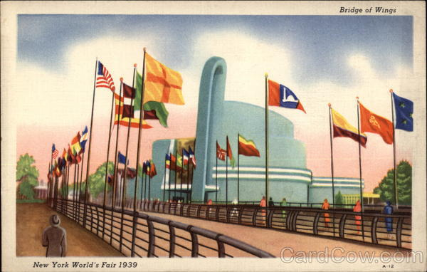 Bridge of Wings New York 1939 NY World's Fair