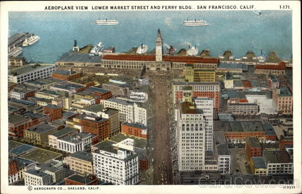 Aeroplane View, Lower Market Street and Ferry Bldg San Francisco California