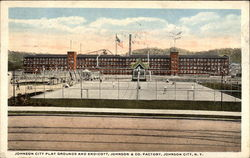 Johnson City Play Grounds & Endicott, Johnson & Co. Factory
