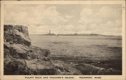 Pulpit Rock and Thacher's Island