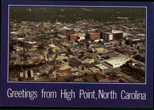 Greetings from High Point North Carolina