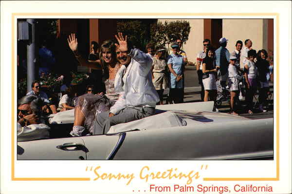 Sonny Greetings Palm Springs California