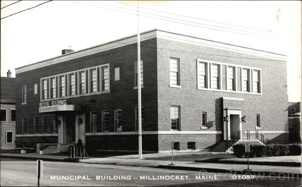Municipal Building Millinocket Maine