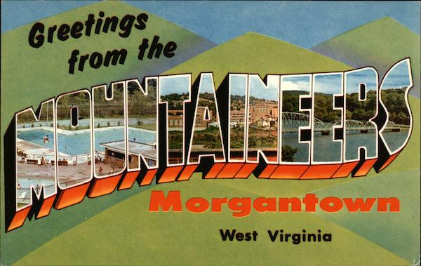 Greetings from the Mountaineers Morgantown West Virginia