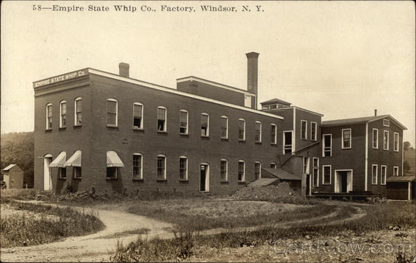 Empire State Whip Co. Factory Windsor New York