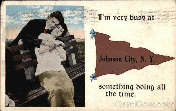 I'm Very Busy...Something Doing All the Time Johnson City New York